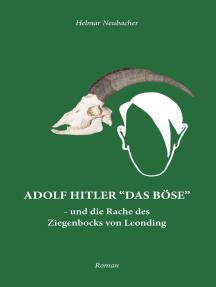 """Adolf Hitler """"Das Böse"""": und die Rache des Ziegenbocks von Leonding"""