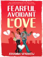 Fearful- Avoidant in Love
