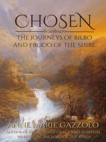 Chosen: The Journeys of Bilbo and Frodo of the Shire