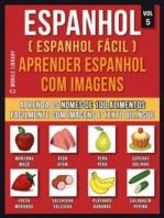Espanhol ( Espanhol Fácil ) Aprender Espanhol Com Imagens (Vol 5)
