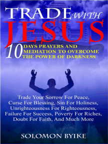 Trade With Jesus: 10 Days Prayers And Mediations  That Transform Life Completely