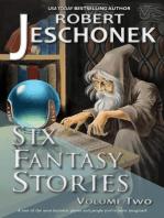 Six Fantasy Stories Volume Two