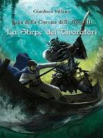 Saga della Corona delle Rose - La Stirpe dei Divoratori Vol. 3