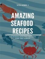 Amazing Seafood Recipes - Volume I