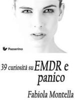 39 curiosità sull'EMDR e panico