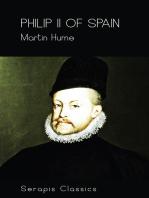 Philip II of Spain (Serapis Classics)