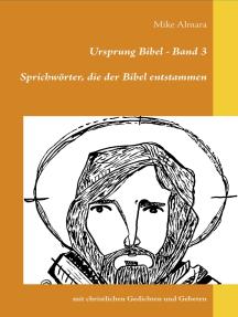 Ursprung Bibel - Band 3: Sprichwörter, die der Bibel entstammen