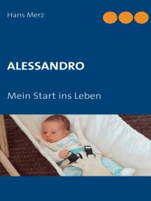 Alessandro: Mein Start ins Leben