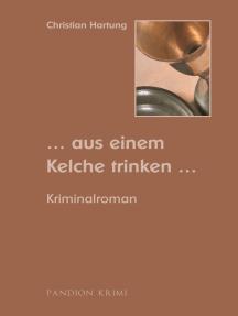 Aus einem Kelche trinken: Kriminalroman (Michael Held Krimi - Reihe Band 4)