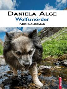 Wolfsmörder: Alpenkrimi