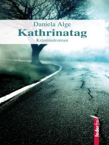 Kathrinatag: Alpenkrimi