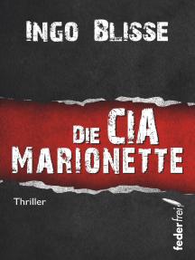 Die CIA Marionette: Thriller