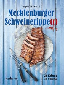 Mecklenburger Schweineripper: 25 Krimis - 25 Rezepte