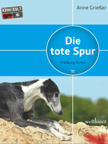 Die tote Spur: Freiburg Krimi