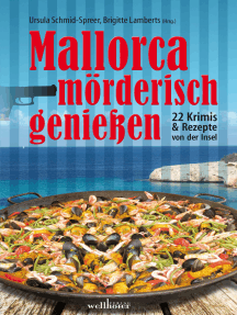 Mallorca mörderisch genießen: 22 Krimis und Rezepte von der Insel