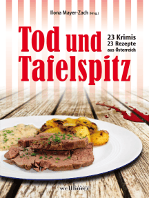 Tod und Tafelspitz: 23 Krimis und 23 Rezepte aus Österreich