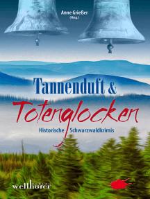 Tannenduft und Totenglocken: Historische Schwarzwaldkrimis