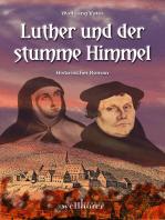 Luther und der stumme Himmel