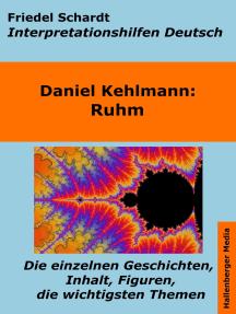Ruhm - Lektürehilfe und Interpretationshilfe. Interpretationen und Vorbereitungen für den Deutschunterricht.