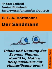 Der Sandmann - Lektürehilfe und Interpretationshilfe. Interpretationen und Vorbereitungen für den Deutschunterricht.