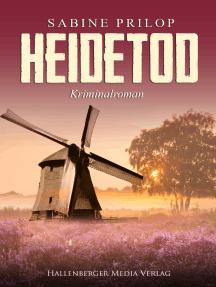 Heidetod: Kriminalroman. Thomas Bellroth ermittelt