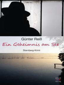 Ein Geheimnis am See. Starnberg-Krimi