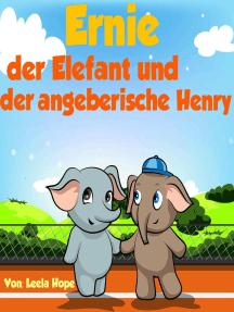 Ernie der Elefant und der angeberische Henry