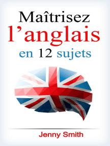 Maîtrisez l'anglais en 12 sujets.