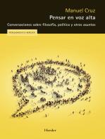 Pensar en voz alta: Conversaciones sobre filosofía, política y otros asuntos