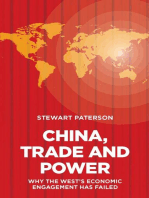China, Trade and Power: Why the Wests Economic Engagement Has Failed: Why the Wests Economic Engagement Has Failed