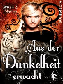 Aus der Dunkelheit erwacht: Fantasy Roman
