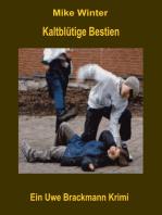 Kaltblütige Bestien. Mike Winter Kriminalserie, Band 11. Spannender Kriminalroman über Verbrechen, Mord, Intrigen und Verrat.
