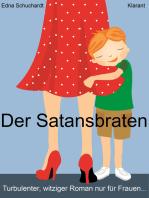 Der Satansbraten. Turbulenter, witziger Liebesroman - Liebe, Leidenschaft und Abenteuer...