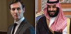 Khashoggi Disappearance Tests Ties Between Jared Kushner And Saudi Crown Prince