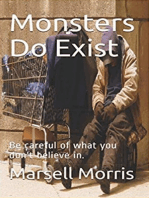 Monsters Do Exist