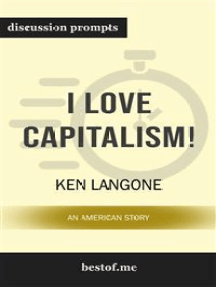 I Love Capitalism!: An American Story: Discussion Prompts