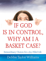 If God Is in Control, Why Am I a Basket Case? (Repackaged)