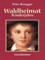Waldheimat - Kinderjahre