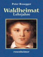 Waldheimat - Lehrjahre