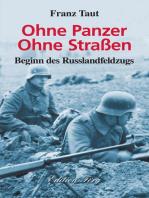 Ohne Panzer Ohne Straßen - Beginn des Russlandfeldzugs