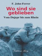 Wo sind sie geblieben - Vom Dnjepr bis zum Rhein