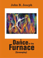 A Dance in the Furnace