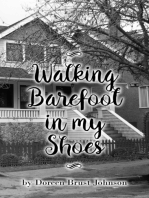 Walking Barefoot in my Shoes