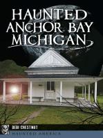 Haunted Anchor Bay, Michigan
