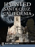 Haunted Santa Cruz, California