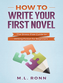How to Write Your First Novel: The Stress-Free Guide to Writing Fiction for Beginners: Author Level Up, #2