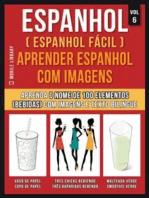 Espanhol ( Espanhol Fácil ) Aprender Espanhol Com Imagens (Vol 6)