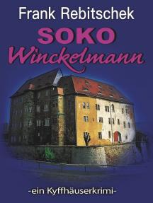 SOKO Winckelmann: ein Kyffhäuserkrimi