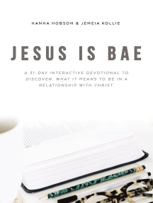 Jesus is Bae: A 31 Day Interactive Devotional to Discover What it Means To Be In a Relationship With Christ