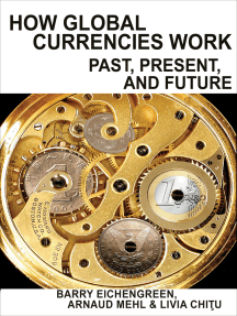 How Global Currencies Work: Past, Present, and Future